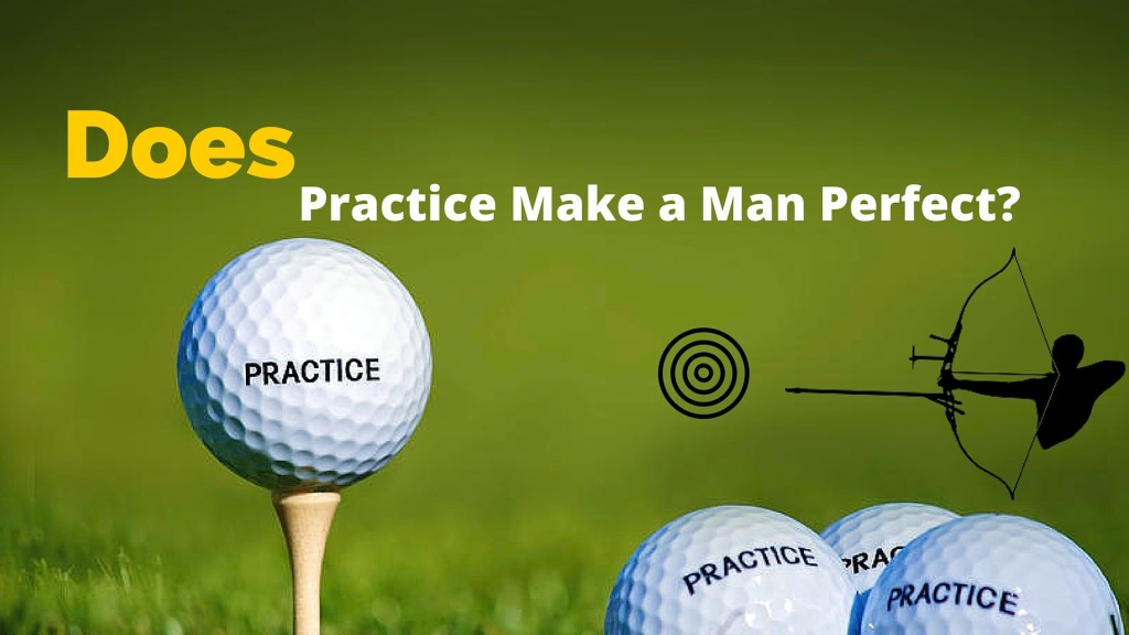 """practise makes a man perfect essay Once i met with a sharp shooter officer, he told me that practice makes perfect and i can also be a great shooter by practicing you can't do as perfect as a professional can do, because they practice everyday and someone truly said, """" practice makes man perfect""""."""