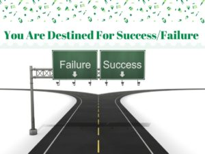 You Are Destined For Success- Failure