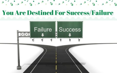 You Are Destined For Success/Failure