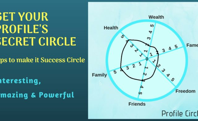 Get Your Profile's Secret Circle – Tips to make it Success Circle