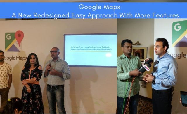 Google Maps – A New Redesigned Easy Approach With More Features
